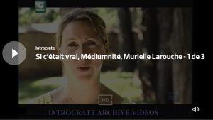 Si c'était vrai... Entrevue avec Murielle Larouche (1/3)