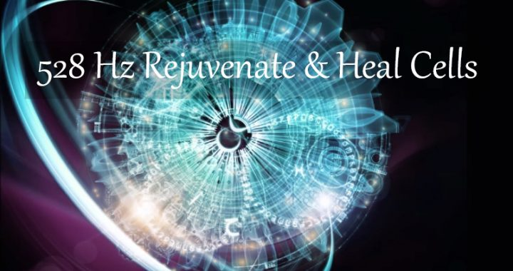 528 Hz Rejuvenate and Heal Cells