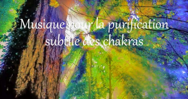 Musique pour la purification subtile des chakras